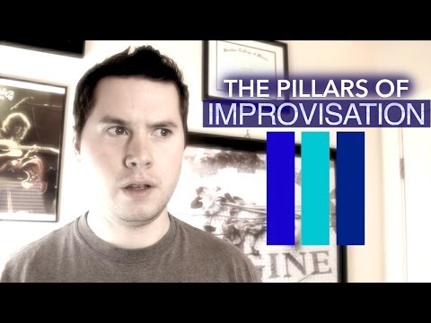 The 3 Pillars of Improvisation
