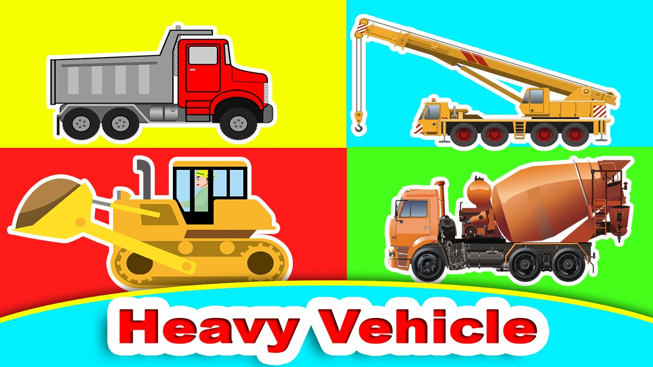 Heavy construction vehicles for kids trucks and