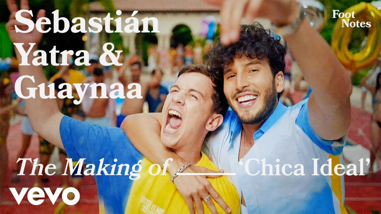 Download Sebastián Yatra, Guaynaa - The Making of 'Chica Ideal'   Vevo Footnotes