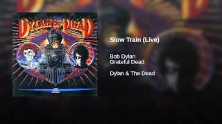 Slow Train (Live)