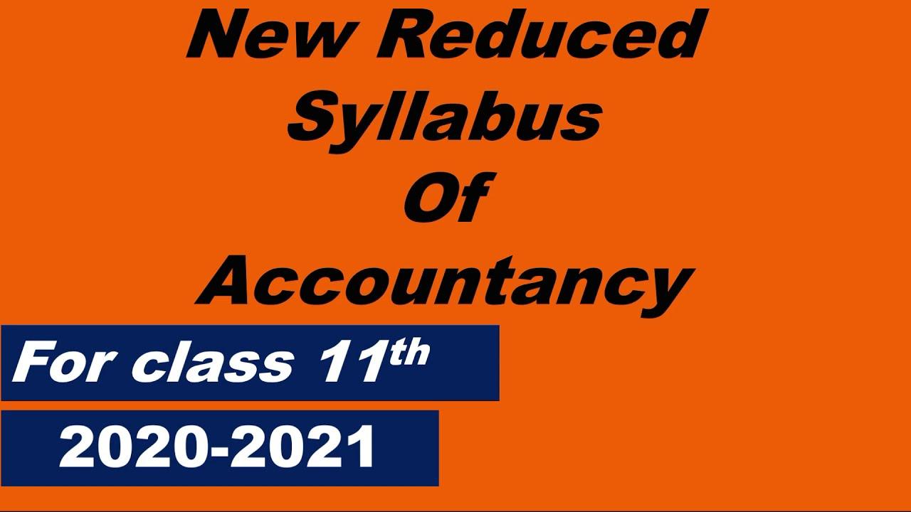 Reduced syllabus of accountancy CBSE class 11 2020-2021
