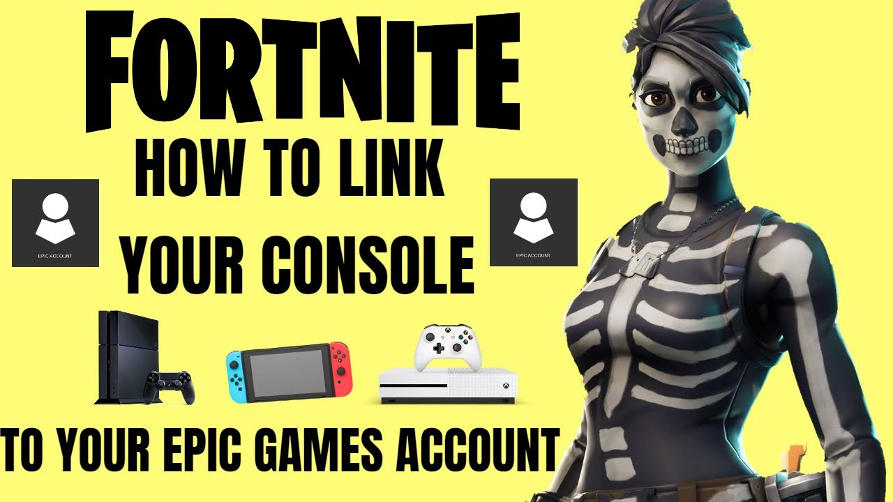 Fortnite How To Link Your Console To Your Epic Games ...