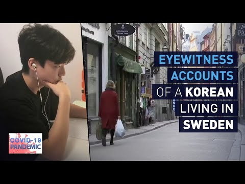 [COVID-19 PANDEMIC]  EYEWITNESS ACCOUNTS OF A KOREAN LIVING IN SWEDEN, A COUNTRY THAT HAS ADOPTED..