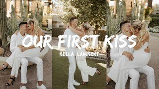 Bella Lambert - Our First Kiss (Lyrics) | Josh & Katie Wedding