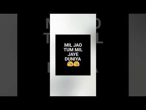 Tum Mil Jao To Mil Jaye Duniya Status|| New Update 2018