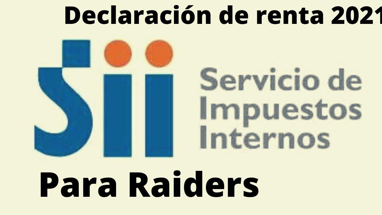 declaración de renta 2021(trabajador independiente enfocado en los raiderS de apps de delivery)CHILE