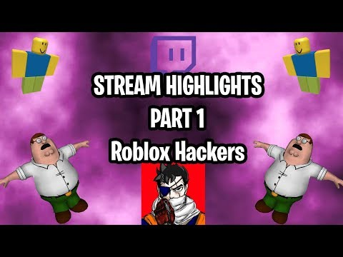 Stream Highlights Part 1 - Roblox Hackers
