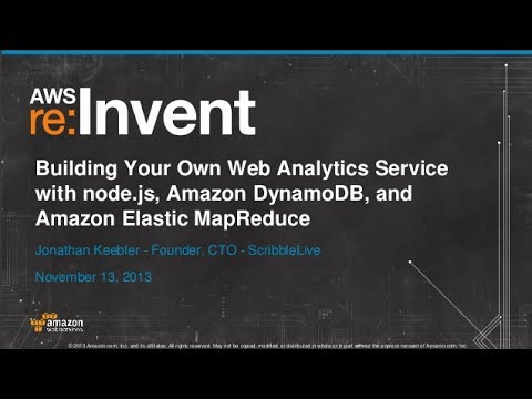 Build Your Web Analytics with node.js, Amazon DynamoDB and Amazon EMR (BDT203) | AWS re:Invent 2013