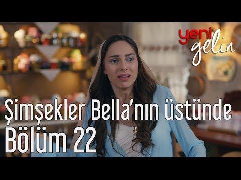 Yeni Gelin 22. Bölüm - Şimşekler Bella'nın Üstünde