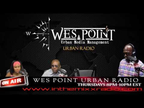 Wes Point Urban Radio - Music, talk and interviews #37 #wespointmedia2016
