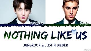 Jungkook x Justin Bieber - &#39Nothing Like Us&#39 Lyrics (EngKor)