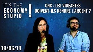 CNC : les vidéastes doivent-ils rendre l'argent ? [It's the Economy Stupid du 19/06/2018]