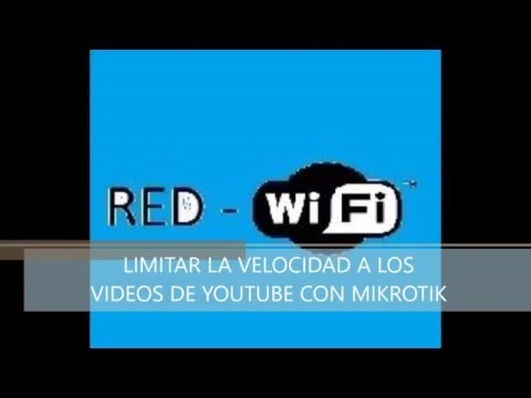 LIMITAR LA VELOCIDAD DE YOUTUBE CON MIKROTIK (VIDEO Tutorial)