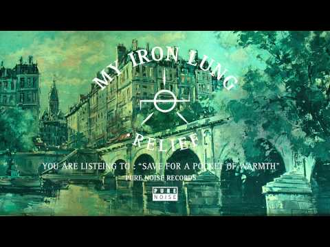 """My Iron Lung """"Save for a Pocket Of Warmth"""""""