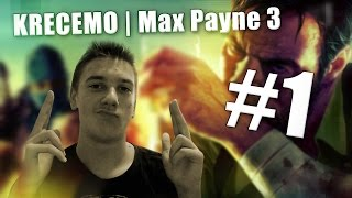 KRECEMO   Max Payne 3 - #1