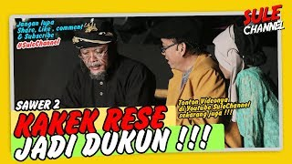 KAKEK RESE JADI DUKUN  -  Pertunjukan SAWER2 (Part5)