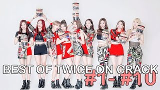 best of twice on crack // #1 - #10 (( thank you for 2k+ subs ))