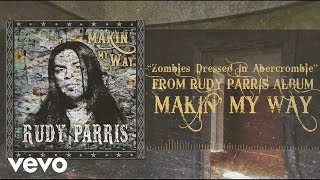 Rudy Parris - Zombies Dressed In Abercrombie (Lyric Video)