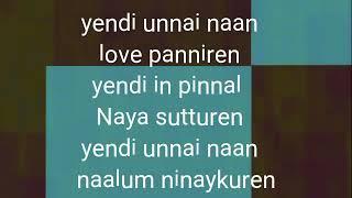 Yendi unnai naan love panniren lyric