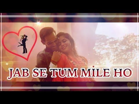 Jab Se Tum Mile Ho | Mr. Joker | Ankur Yashraj  | Sanskriti  | Keshav  | Valentine Special 2018 |
