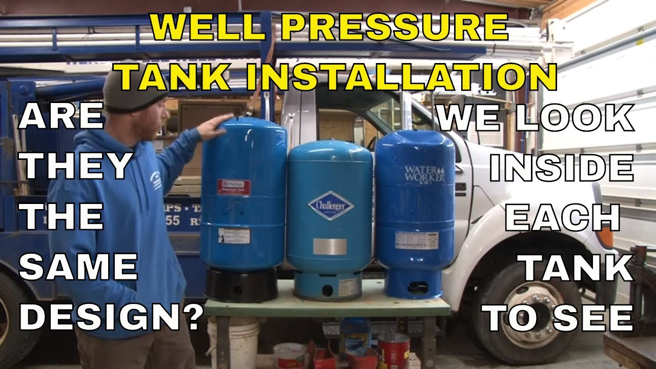 Well Pressure Tank Installation: Comparing 3 Different Pressure Tank Designs