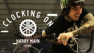 Harry Main | Clocking On - Home - Episode 1