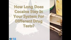 How Long Does Cocaine Stay In Your System For A Drug Test