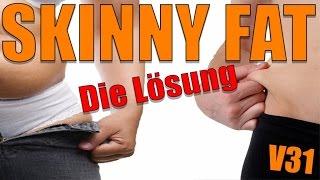 Skinny Fat - Die einzige Lösung