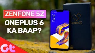 Asus Zenfone 5Z Unboxing: OnePlus 6 ka Baap?