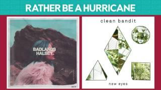 Hurricane vs Rather Be (Halsey & Clean Bandit, Jess Glynne) MASHUP