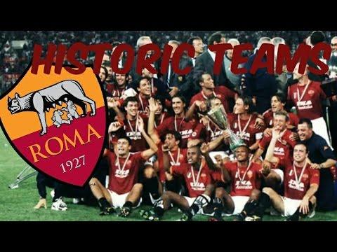Historic Teams: A.S Roma 2000/2001 - YouTube