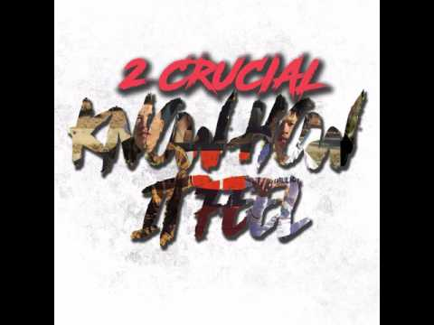 2-Crucial - Know How It Feel (Official Audio)
