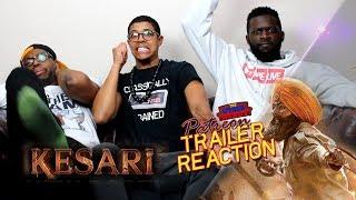 Kesari Official Trailer Reaction