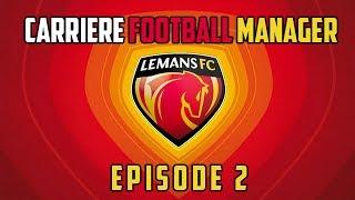 FM14 - Retrouver l'élite avec Le Mans [Épisode 2 / Saison 1]