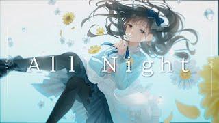 All Night - 花鋏キョウ【MV】