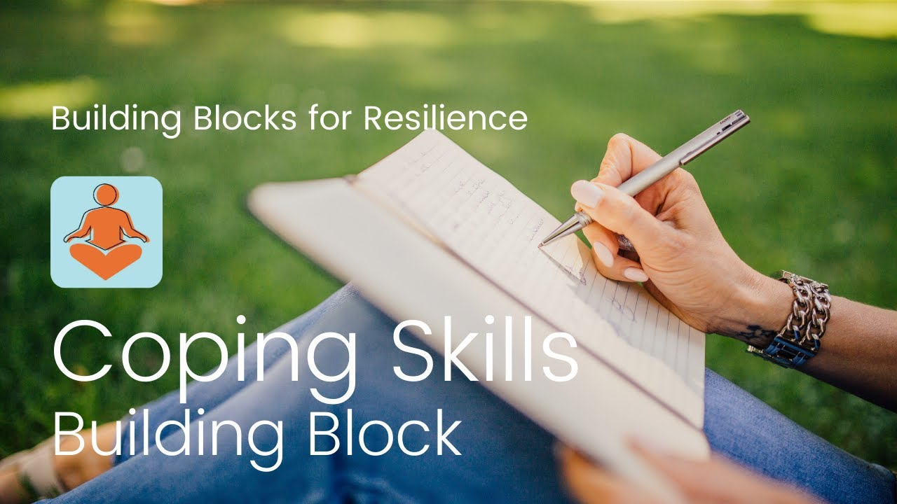 Building Block to Resilience #3: Coping Skills | Bounce Back Generation