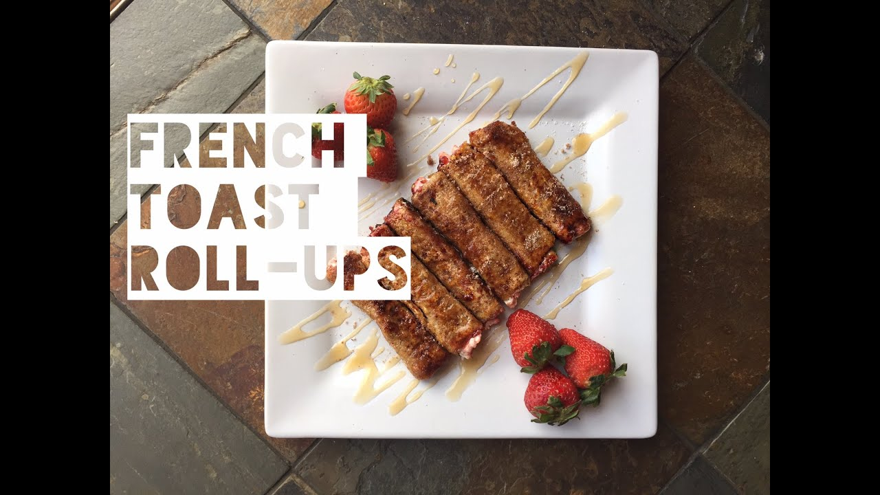 Healthy French Toast Roll Up Recipe  How To Make Low Calorie Strawberry French  Toast  Youtube