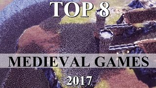Top 8 - Best MEDIEVAL Strategy Games 2017