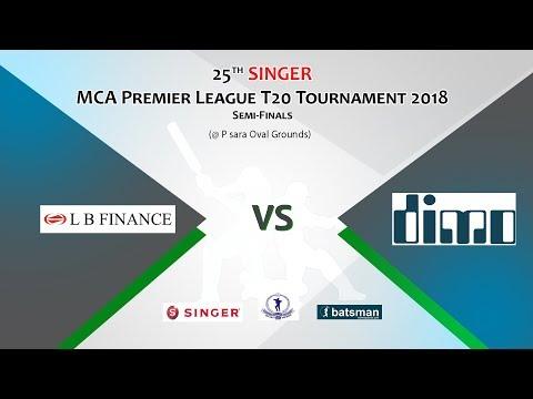 25th SINGER - MCA Premier League T20 Tournament 2018 - Semi Finals 2 [LBF vs DIMO]