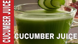 How to Make Cucumber Juice At Home - Easy Recipe