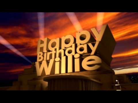 happy birthday willie Happy Birthday Willie   YouTube happy birthday willie