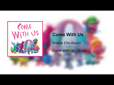 """Sophie Ellis-Bextor - Come With Us (From DreamWorks Animation's """"Trolls"""")"""