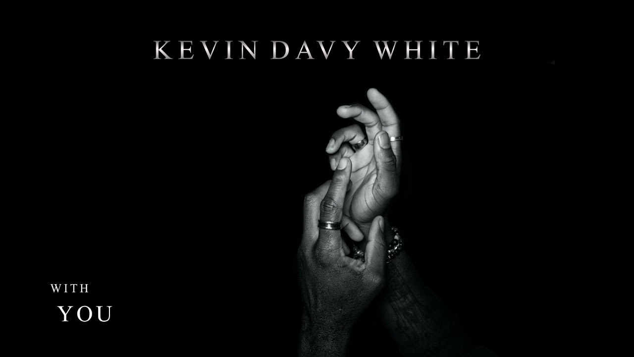 Kevin Davy White - With You (Audio)