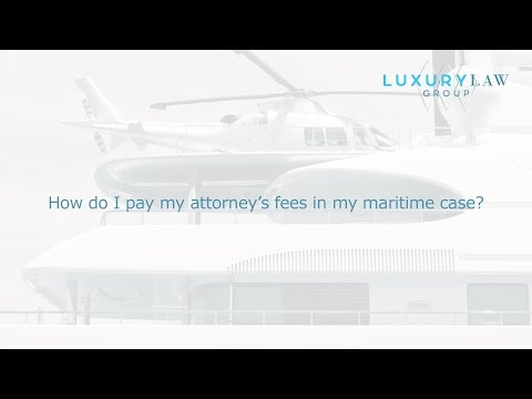 How do I pay my attorney's fees in my maritime case?