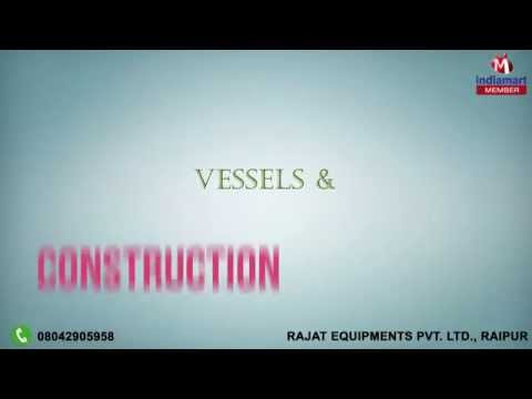 Vessels & Construction Equipments by Rajat Equipments Private Limited, Raipur