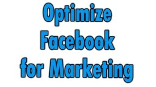Optimize Facebook for Marketing