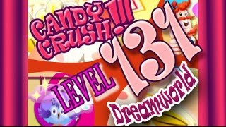 How to beat Candy Crush Saga Dreamworld  Level 131 - 3 Stars - No Boosters - 25,200pts
