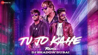 Tu Jo Kahe Remixed by DJ Shadow Mp3 Song Download