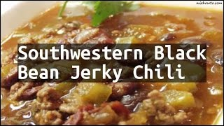 Recipe Southwestern Black Bean Jerky Chili