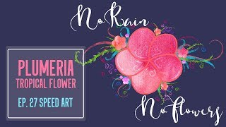 Tropical Flower Plumeria SPEED ART || Hmong Art || Ep.27 || VENLAA
